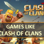 Top 12 Best Games Like Clash of Clans