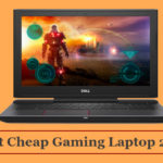 Best Cheap Gaming Laptop To Get Ultimate Fun And Entertainment