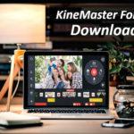 KineMaster For PC - Free Download on Windows 10/8/7/XP & Mac