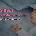 10 Of The Best Future Baby Generator Apps and Websites, You Have to Try