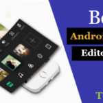 5 Best Video Editor Apps for Android - You Should Try in 2019