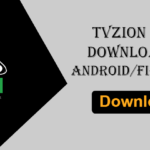 Download TVZion APK v3.8 For Android, PC & FireStick