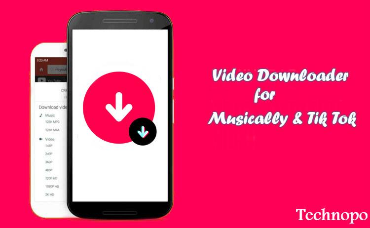 Video Downloader For Musically Tik Tok