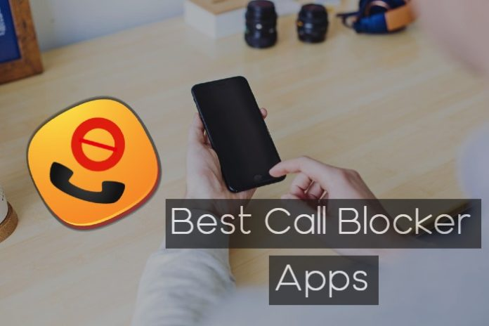 Best Call Blocker Apps For Smartphones