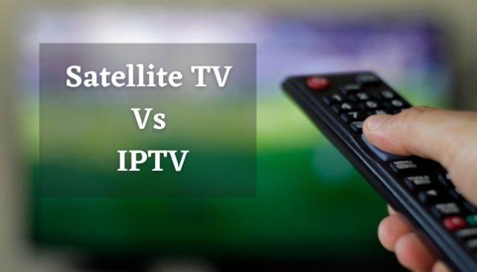 Satellite TV Vs IPTV